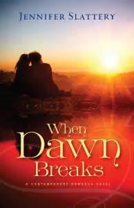 when dawn breaks jennifer slattery