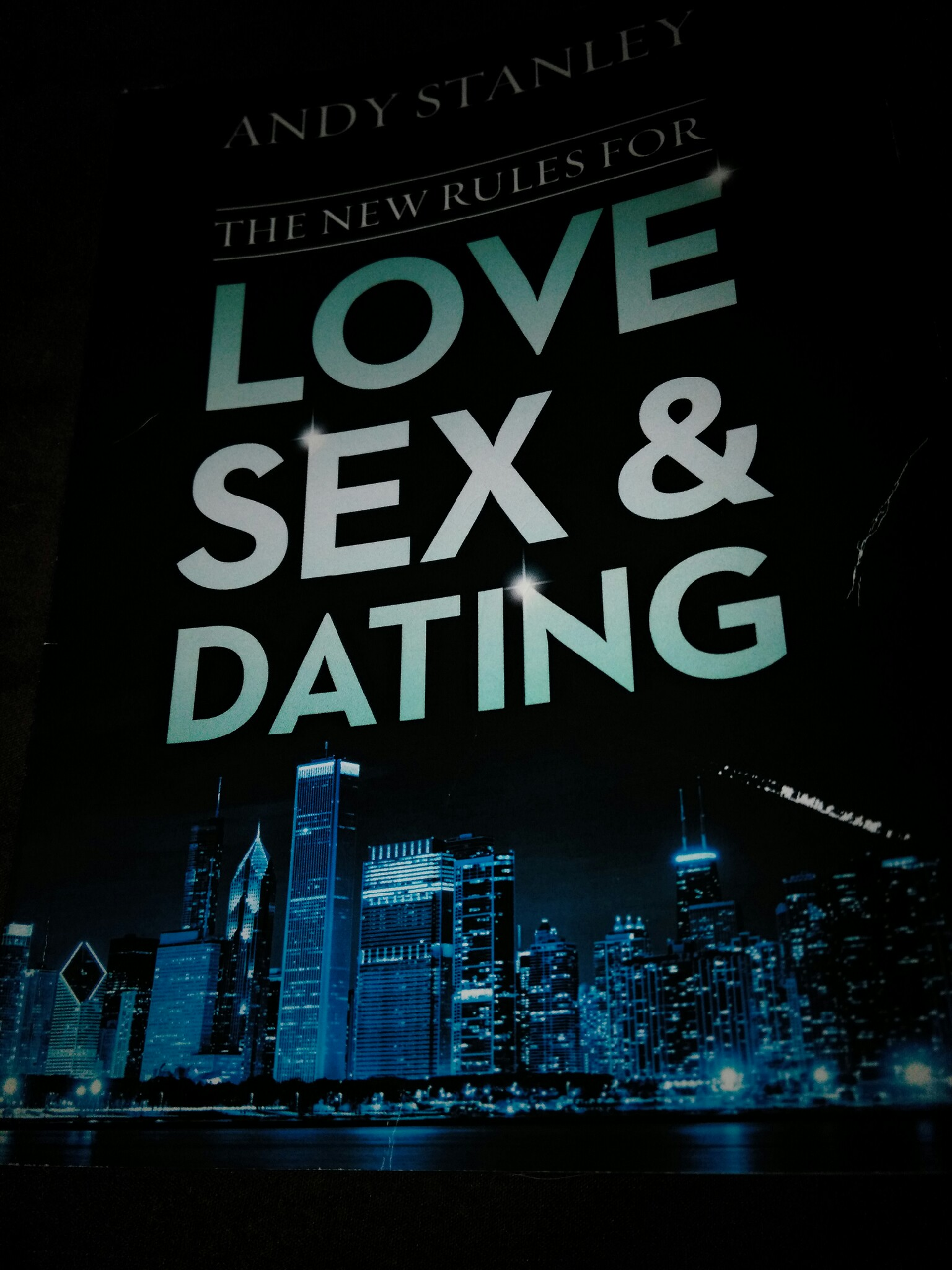 The New Rules for Love Sex and Dating by Andy Stanley