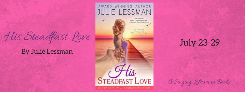 His Steadfast Love Julie Lessman