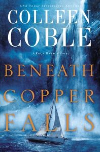Beneath Copper Falls Colleen Coble