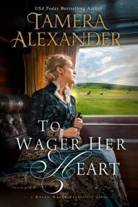 To Wager Her Heart Tamera Alexander
