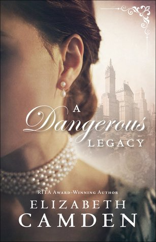 Dangerous Legacy Elizabeth Camden