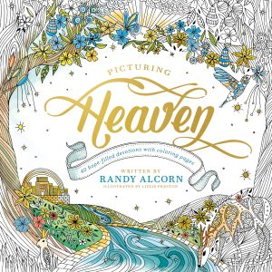 Picturing Heaven Randy Alcorn Lizzie Preston
