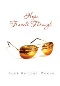 Hope Travels Through Loni Kemper Moore