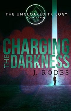The Uncloaked Trilogy J. Rodes