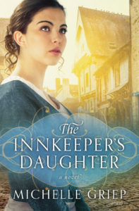 The Innkeeper's Daughter Michelle Griep