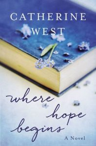 Where Hope Begins Catherine West