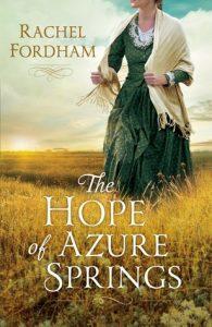 The Hope of Azure Springs by Rachel Fordham