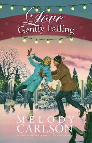 love gently falling melody carlson