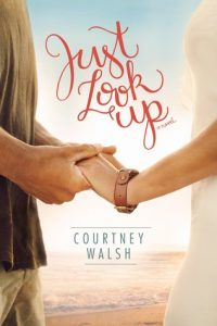 Just Look Up by Courtney Walsh