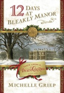 12 Days at Bleakly Manor Michelle Griep