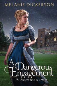 Dangerous Engagement Melanie Dickerson