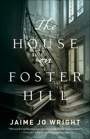 House on Foster Hill Jaime Jo Wright