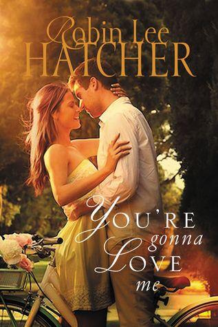 You're Gonna Love Me Robin Lee Hatcher