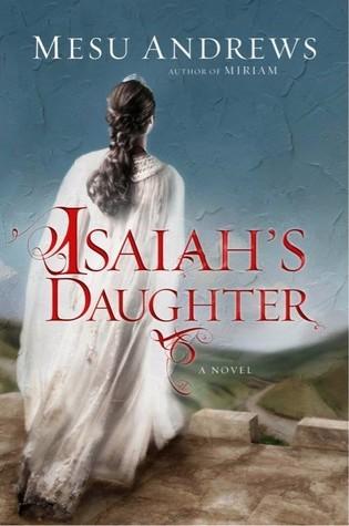 Isaiah's Daughter Mesu Andrews