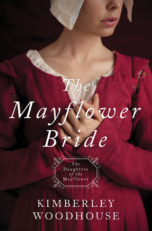 The Mayflower Bride Kimberly Woodhouse