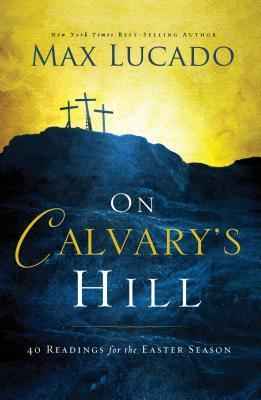 https://www.amazon.com/Calvarys-Hill-Readings-Easter-Season/dp/0718031326/ref=sr_1_1?ie=UTF8&qid=1522084352&sr=8-1&keywords=on+calvary%27s+hill
