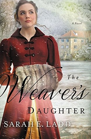 The Weaver's Daughter Sarah Ladd