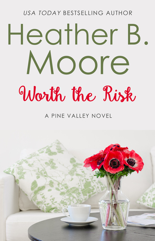 Worth the Risk Heather B. Moore
