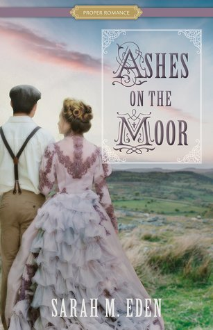 Ashes on the Moor Sarah M. Eden