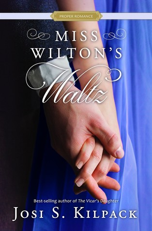 Miss Wilton's Waltz Josi S. Kilpack