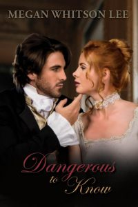 Dangerous to Know Megan Whitson Lee