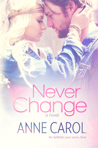 Never Change (Faithfully Yours #3) by Anne Carol