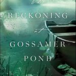 The Reckoning at Gossamer Pond